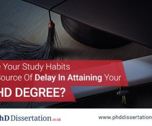 Are Your Study Habits A Source Of Delay In Attaining Your PhD Degree?