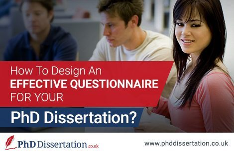 How to Design an Effective Questionnaire for Your PhD Dissertation?