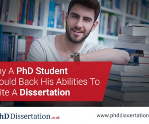 Why a PhD Should Back His Abilities to Write A Dissertation