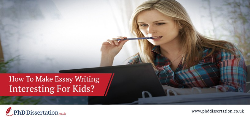 How To Make Essay Writing Interesting For Kids?