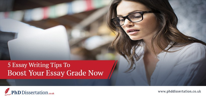 5 Essay Writing Tips To Boost Your Essay Grade Now