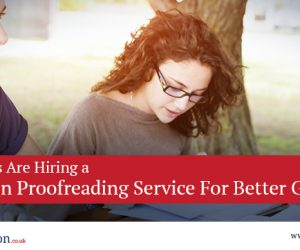 Why Students Are Hiring a Dissertation Proofreading Service For Better Grades
