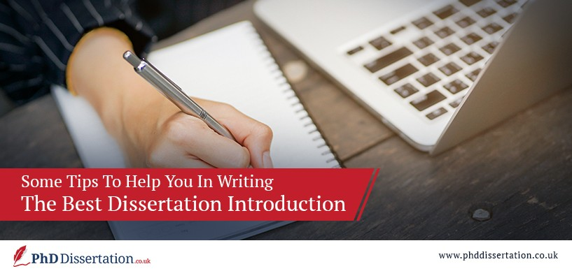 To Help You In Writing The Best Dissertation Introduction