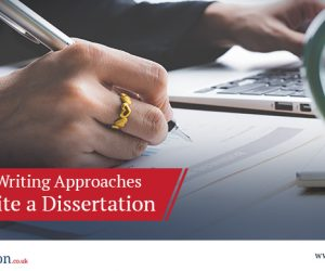 Dissertation Writing Approaches – How to Write a Dissertation