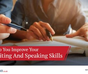 6 Tips To Help You Improve Your English Writing And Speaking Skills