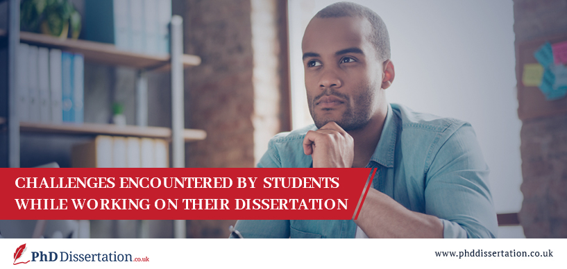 Challenges Encountered By Students While Working On Their Dissertation